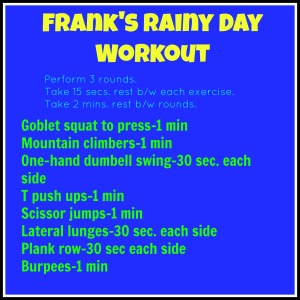 Frank's rainy day workout