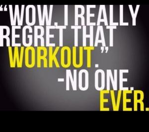 never ever regret workout ou